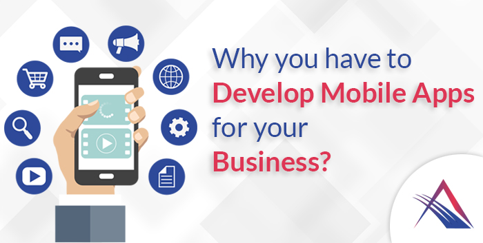 Why you have to develop Mobile apps?
